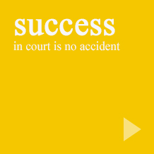Success in court is no accident